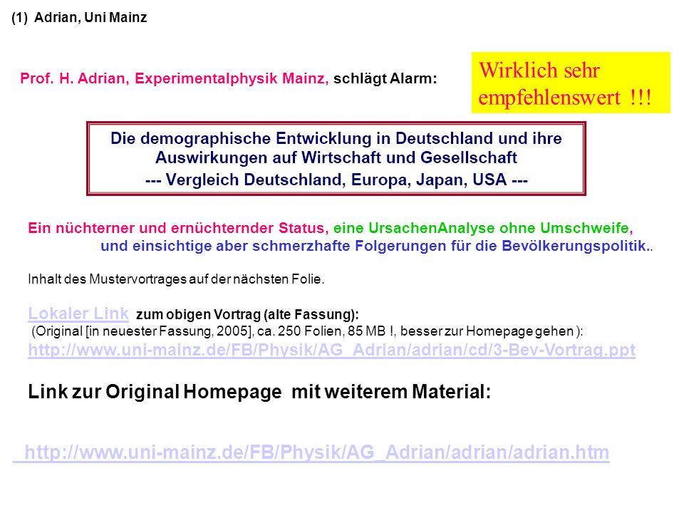 http://www.uni-mainz.de/FB/Physik/AG_Adrian/adrian/adrian.htm Prof. H. Adrian, Experimentalphysik Mainz, schlägt Alarm: (1) Adrian, Uni Mainz Ein nüch