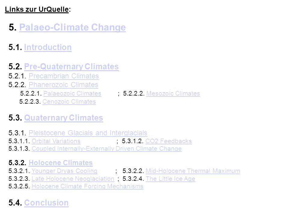 5. Palaeo-Climate ChangePalaeo-Climate Change 5.1. IntroductionIntroduction 5.2. Pre-Quaternary Climates 5.2.1. Precambrian Climates 5.2.2. Phanerozoi