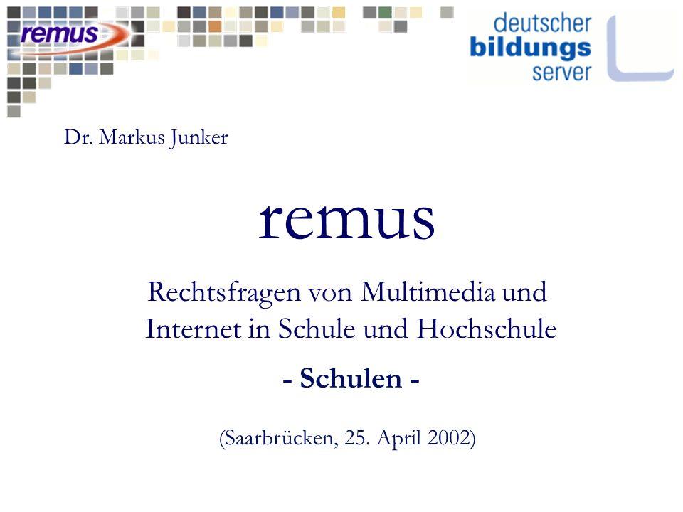 remus Rechtsfragen von Multimedia und Internet in Schule und Hochschule - Schulen - (Saarbrücken, 25.