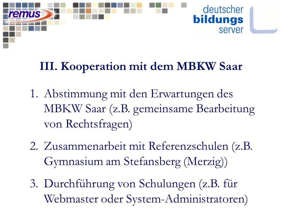 III. Kooperation mit dem MBKW Saar 1.Abstimmung mit den Erwartungen des MBKW Saar (z.B.