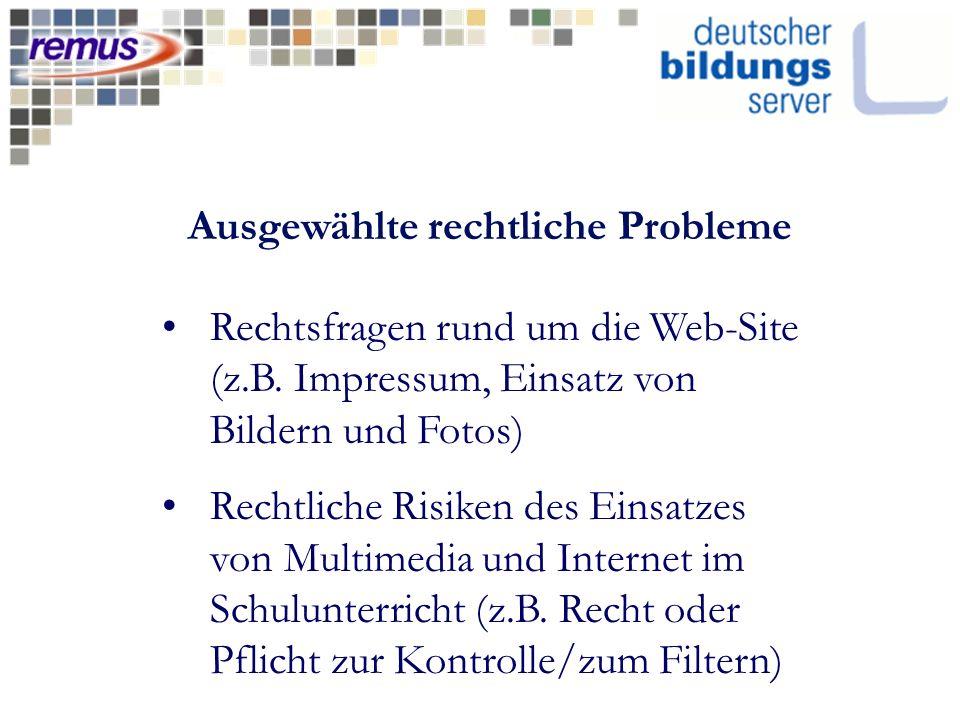 Ausgewählte rechtliche Probleme Rechtsfragen rund um die Web-Site (z.B.