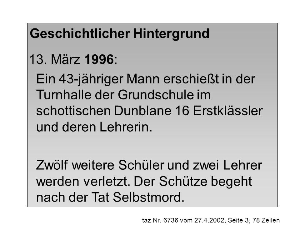 13. März 1996: Ein 43-jähriger Mann erschießt in der Turnhalle der Grundschule im schottischen Dunblane 16 Erstklässler und deren Lehrerin. Zwölf weit