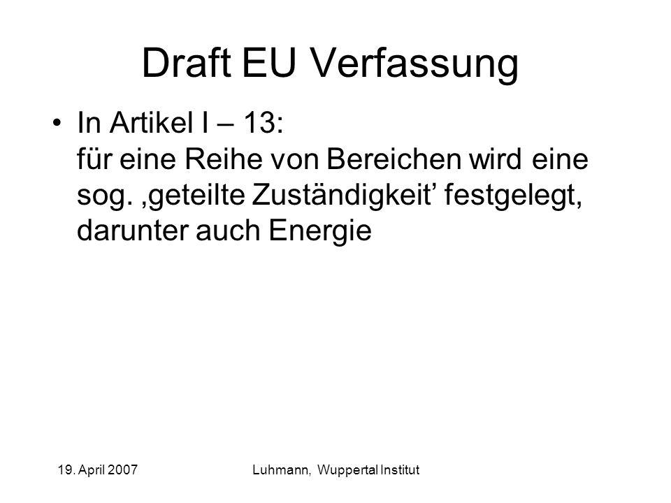 19.April 2007Luhmann, Wuppertal Institut Wortlaut Artikel III-157 Abs.