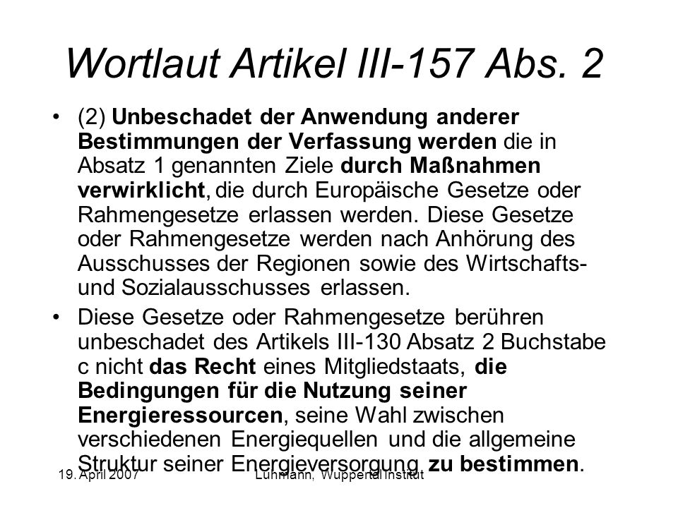 19. April 2007Luhmann, Wuppertal Institut Wortlaut Artikel III-157 Abs.