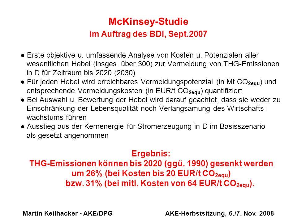 McKinsey-Studie im Auftrag des BDI, Sept.2007 Erste objektive u. umfassende Analyse von Kosten u. Potenzialen aller wesentlichen Hebel (insges. über 3