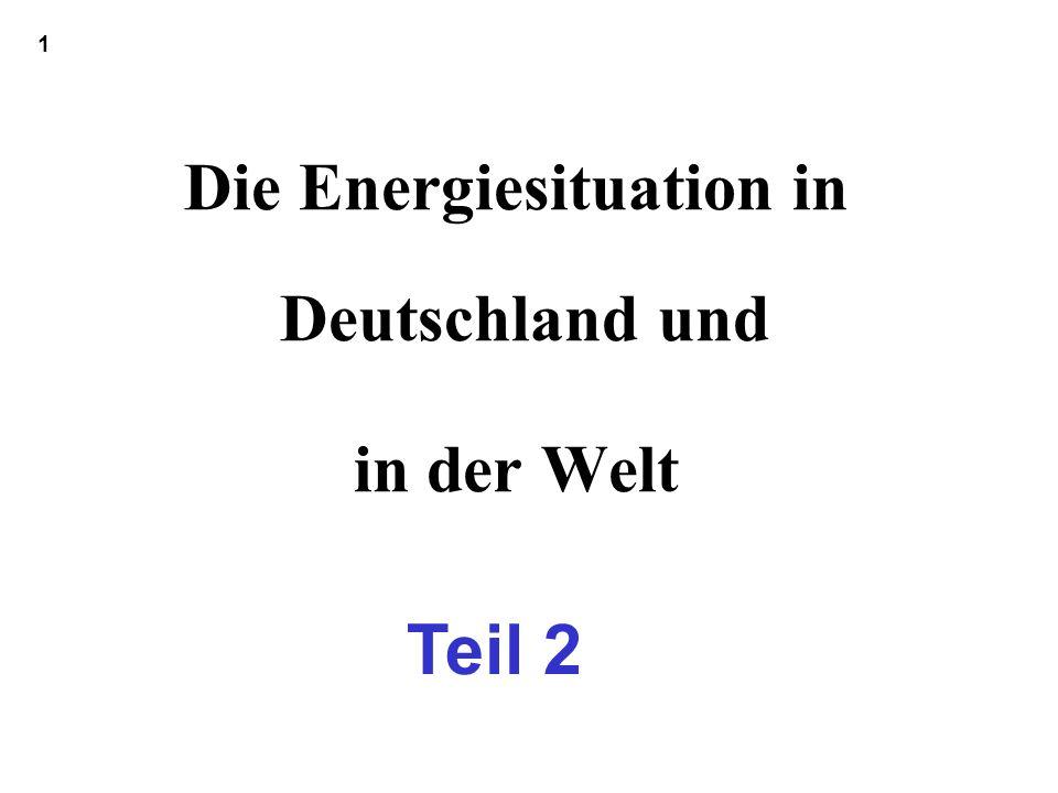 Die Energiesituation in Deutschland und in der Welt 1 Teil 2