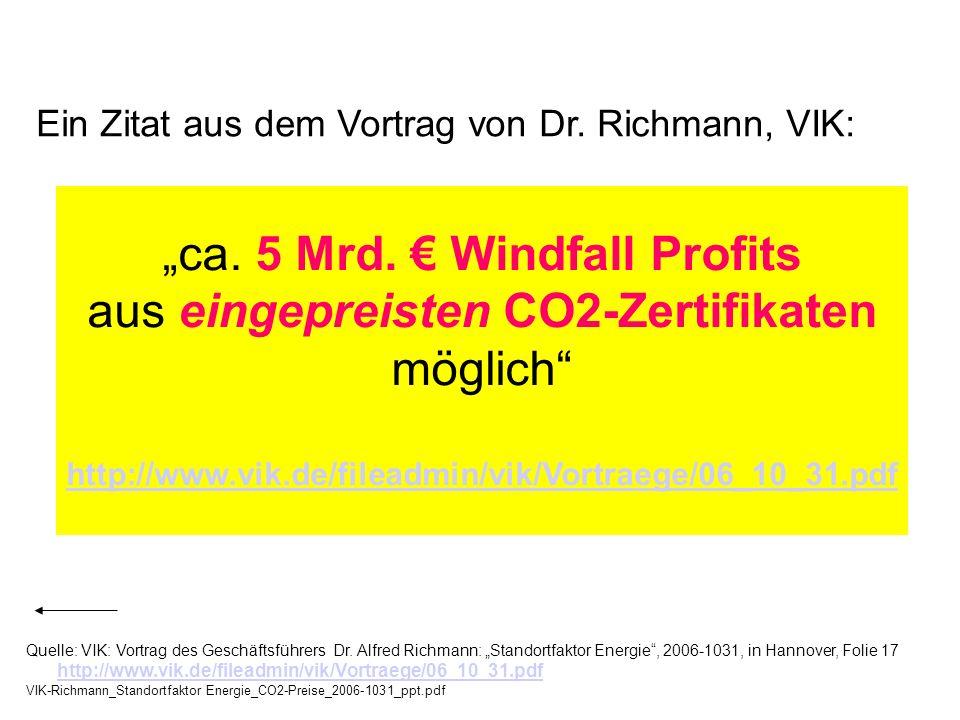 Quelle: VIK: Vortrag des Geschäftsführers Dr. Alfred Richmann: Standortfaktor Energie, 2006-1031, in Hannover, Folie 17 http://www.vik.de/fileadmin/vi