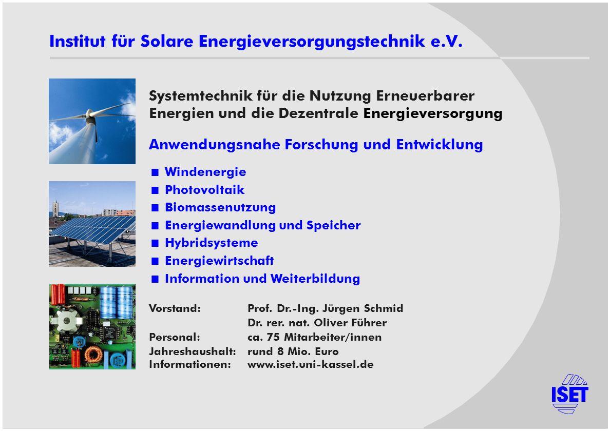 Institut für Solare Energieversorgungstechnik e.V. Anwendungsnahe Forschung und Entwicklung Windenergie Photovoltaik Biomassenutzung Energiewandlung u