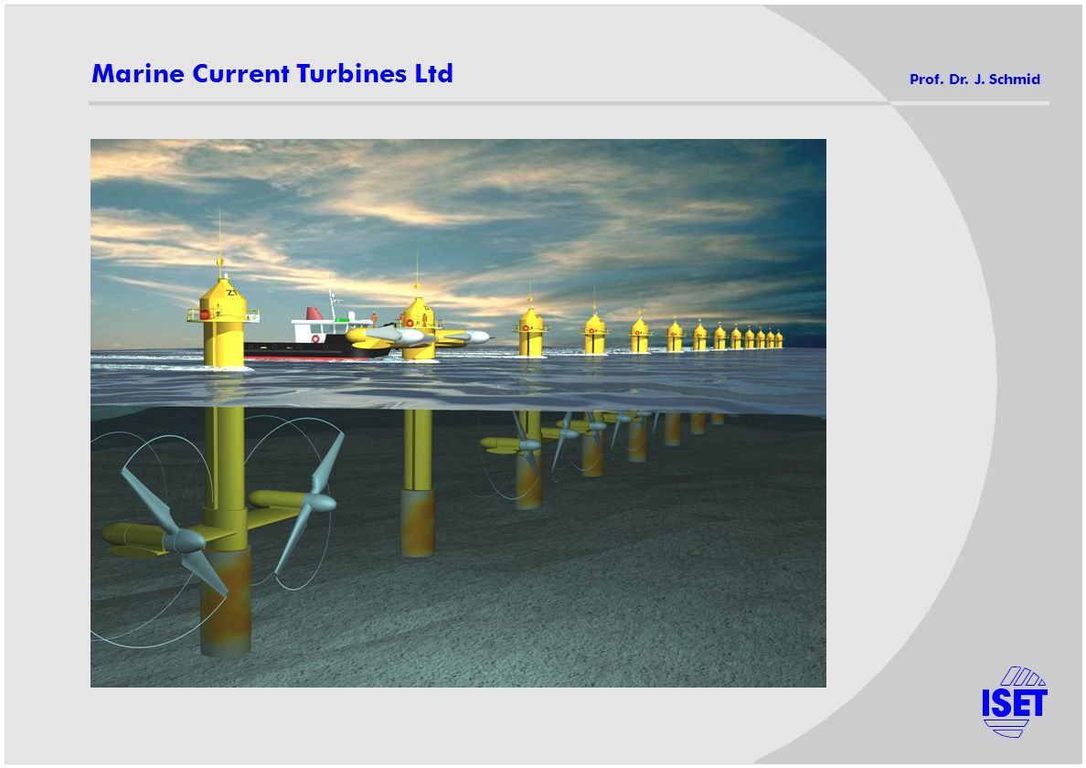 Marine Current Turbines Ltd Prof. Dr. J. Schmid
