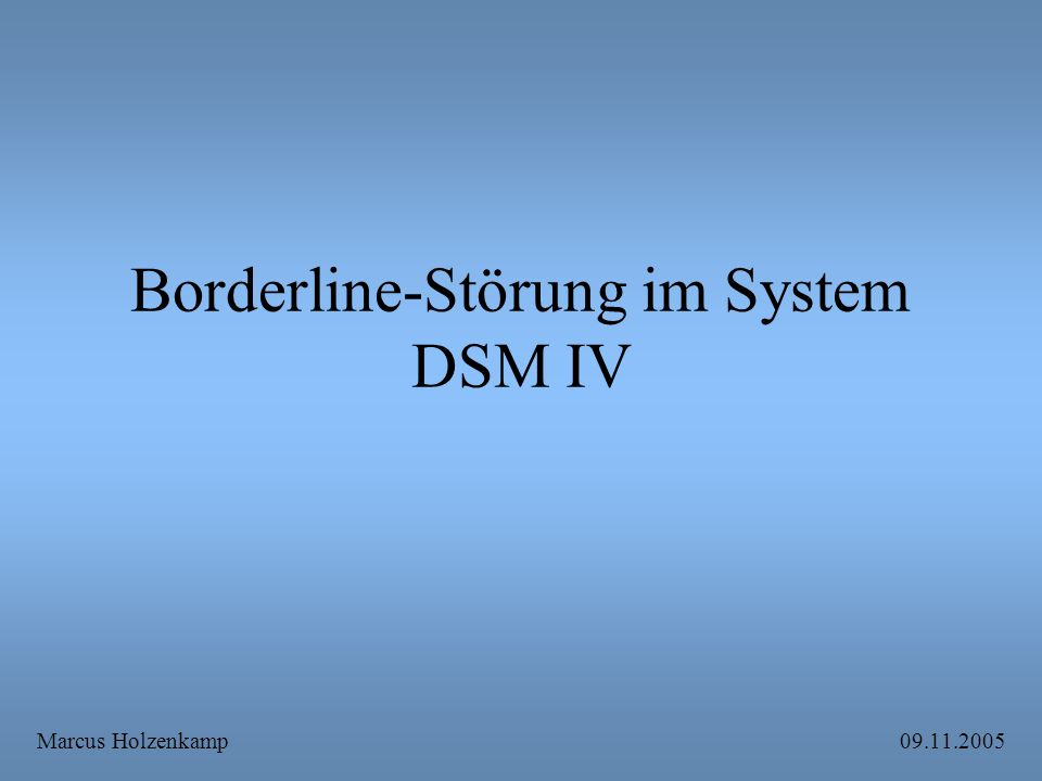 Inhalt: Aufbau des DSM IV Persönlichkeitsstörungen die Borderline Persönlichkeitsstörung –Prävalenz –Diagnostische Merkmale –zugehörige Merkmale und Störungen –Differentialdiagnose