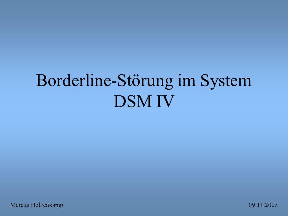 Borderline-Störung im System DSM IV Marcus Holzenkamp 09.11.2005