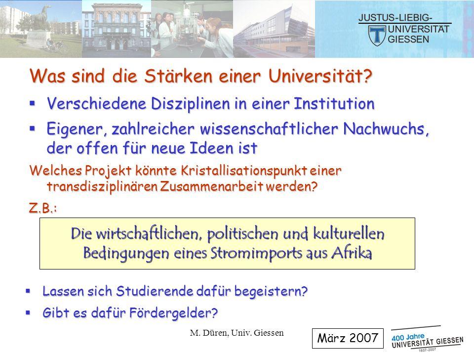 M.Düren, Univ. Giessen12 Was sind die Stärken einer Universität.