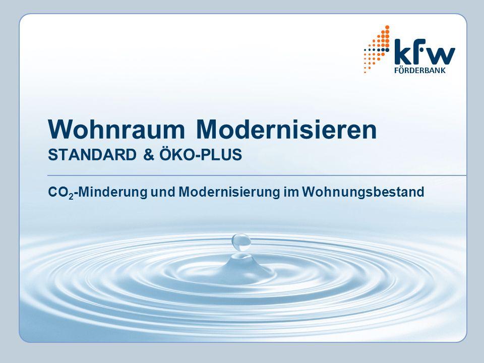 Wohnraum Modernisieren STANDARD & ÖKO-PLUS CO 2 -Minderung und Modernisierung im Wohnungsbestand