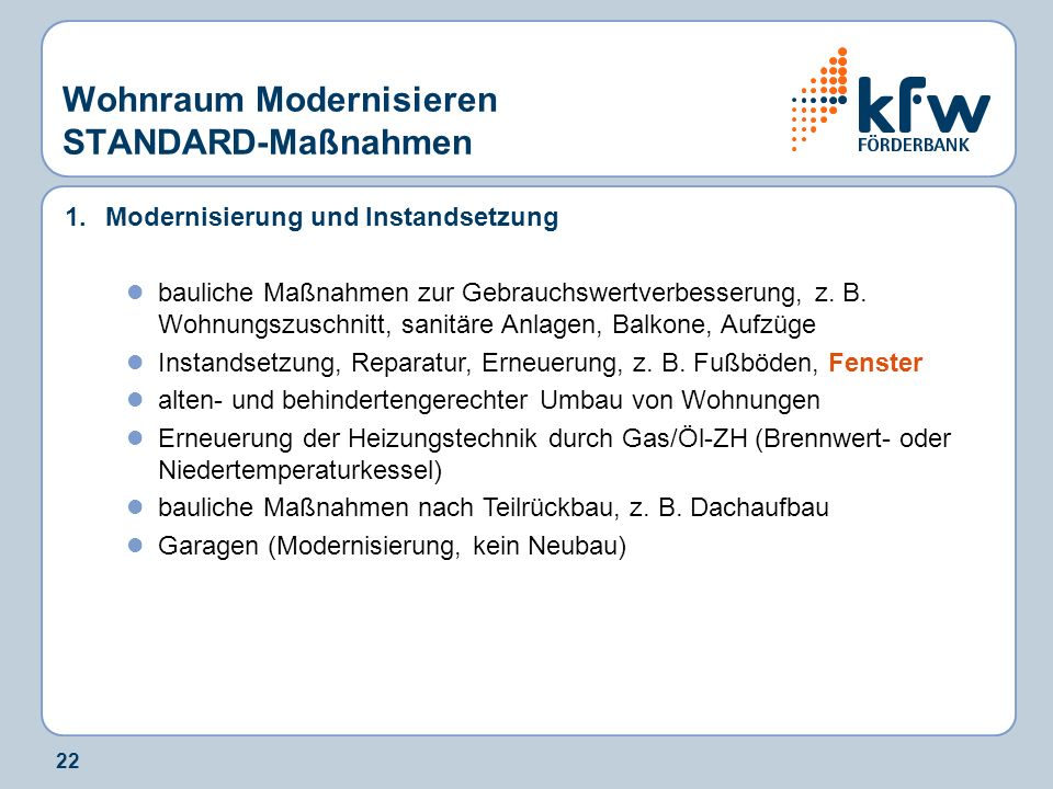 22 1.Modernisierung und Instandsetzung bauliche Maßnahmen zur Gebrauchswertverbesserung, z. B. Wohnungszuschnitt, sanitäre Anlagen, Balkone, Aufzüge I