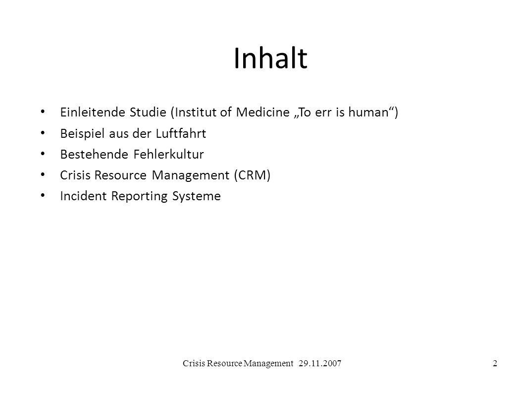 Crisis Resource Management 29.11.200733 Critical Incident Stress Management (CISM), Mitchell & Everly 2002