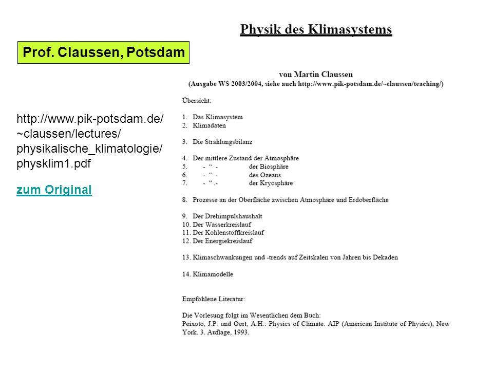 http://www.pik-potsdam.de/ ~claussen/lectures/ physikalische_klimatologie/ physklim1.pdf zum Original Prof. Claussen, Potsdam