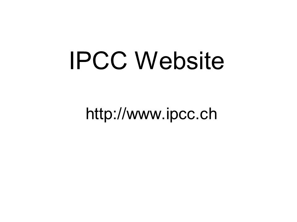IPCC Website http://www.ipcc.ch