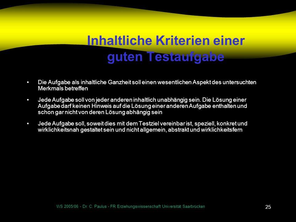 WS 2005/06 - Dr. C. Paulus - FR Erziehungswissenschaft Universität Saarbrücken 25 Inhaltliche Kriterien einer guten Testaufgabe Die Aufgabe als inhalt