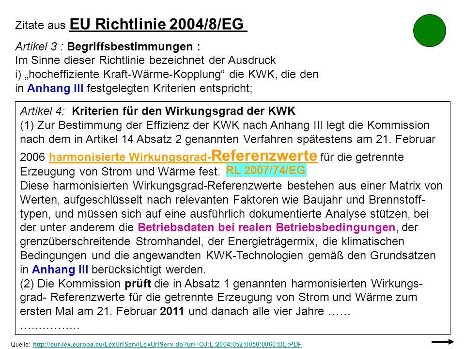 Zitate aus EU Richtlinie 2004/8/EG Artikel 3 : Begriffsbestimmungen : Im Sinne dieser Richtlinie bezeichnet der Ausdruck i) hocheffiziente Kraft-Wärme
