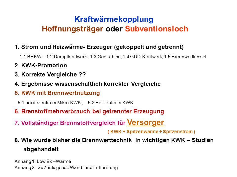 Kraftwärmekopplung Hoffnungsträger oder Subventionsloch 1. Strom und Heizwärme- Erzeuger (gekoppelt und getrennt) 1.1 BHKW ; 1.2 Dampfkraftwerk ; 1.3