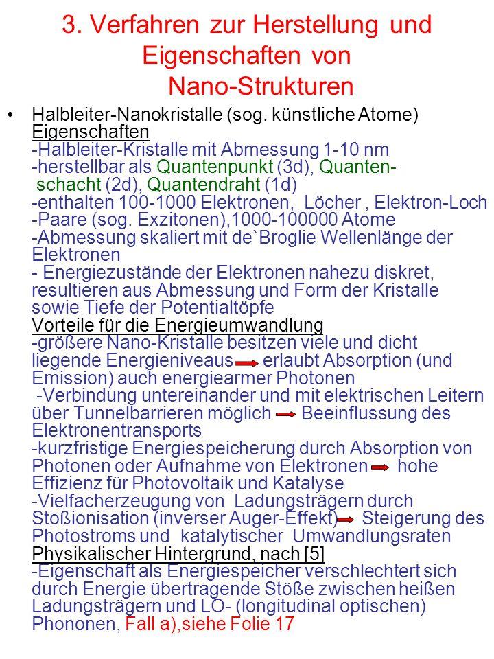3. Verfahren zur Herstellung und Eigenschaften von Nano-Strukturen Halbleiter-Nanokristalle (sog. künstliche Atome) Eigenschaften -Halbleiter-Kristall