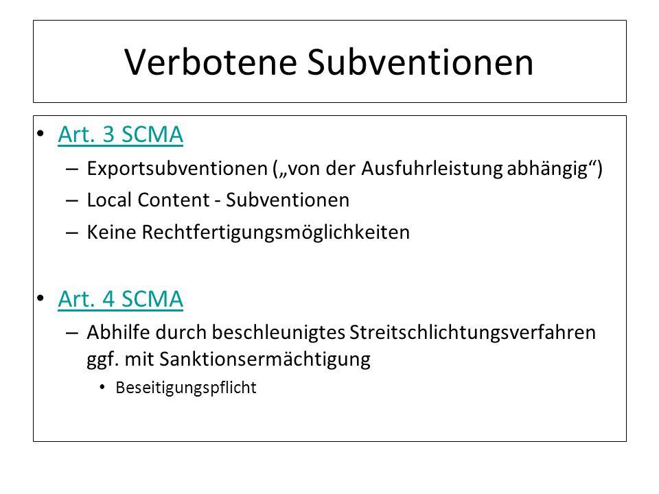 Verbotene Subventionen Art. 3 SCMA – Exportsubventionen (von der Ausfuhrleistung abhängig) – Local Content - Subventionen – Keine Rechtfertigungsmögli
