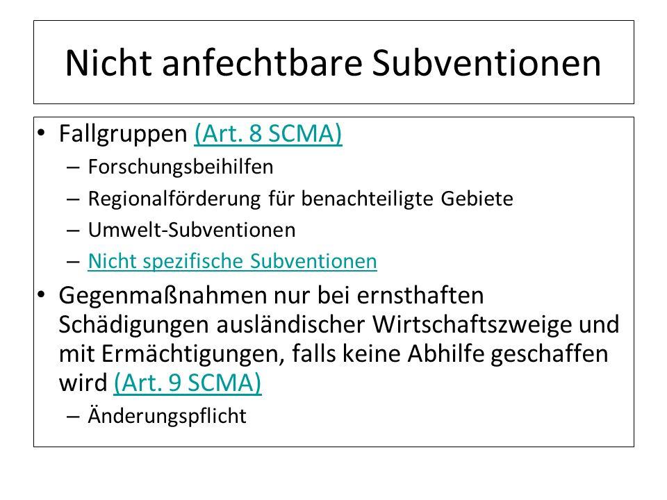 Nicht anfechtbare Subventionen Fallgruppen (Art. 8 SCMA)(Art. 8 SCMA) – Forschungsbeihilfen – Regionalförderung für benachteiligte Gebiete – Umwelt-Su
