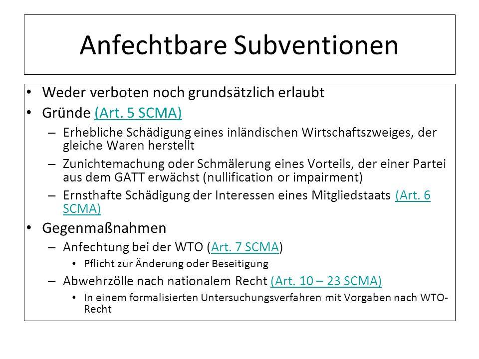 Anfechtbare Subventionen Weder verboten noch grundsätzlich erlaubt Gründe (Art. 5 SCMA)(Art. 5 SCMA) – Erhebliche Schädigung eines inländischen Wirtsc