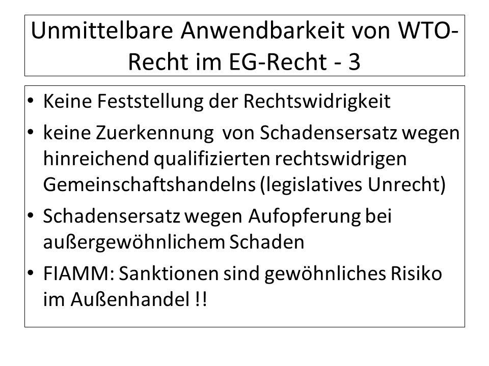 Unmittelbare Anwendbarkeit von WTO- Recht im EG-Recht - 3 Keine Feststellung der Rechtswidrigkeit keine Zuerkennung von Schadensersatz wegen hinreiche