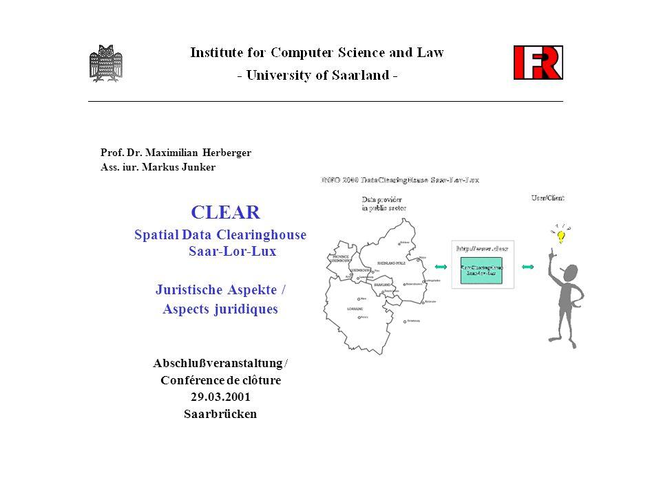 CLEAR - juristische Aspekte I.Politische Entwicklungen II.