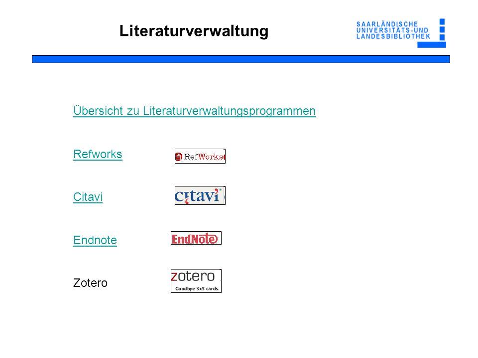 Literaturverwaltung Übersicht zu Literaturverwaltungsprogrammen Refworks Citavi Endnote Zotero