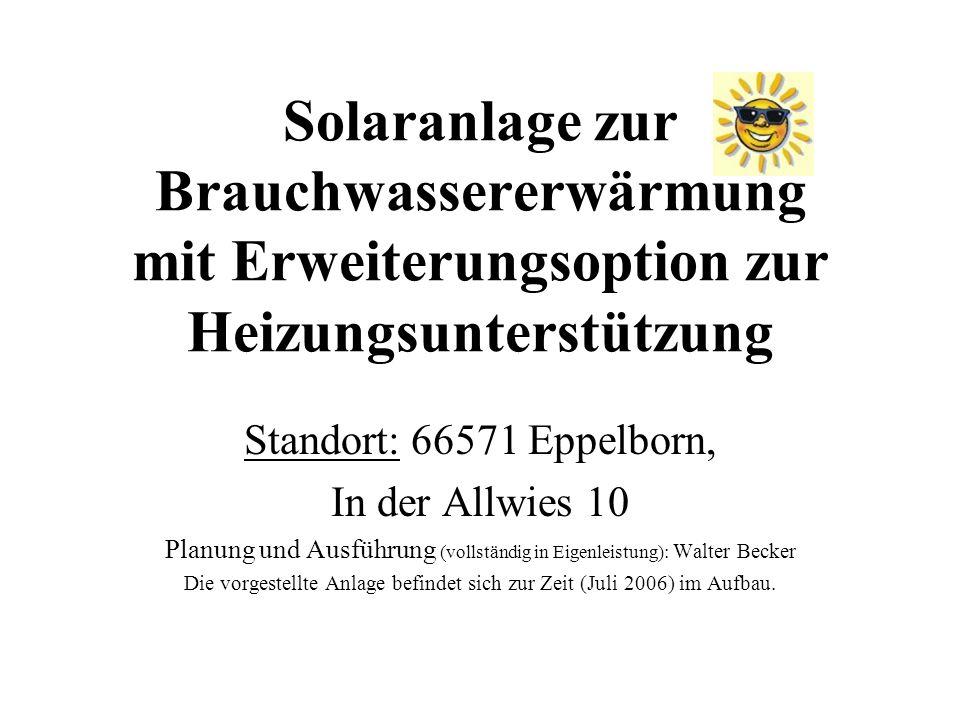 Solaranlage zur Brauchwassererwärmung mit Erweiterungsoption zur Heizungsunterstützung Standort: 66571 Eppelborn, In der Allwies 10 Planung und Ausfüh