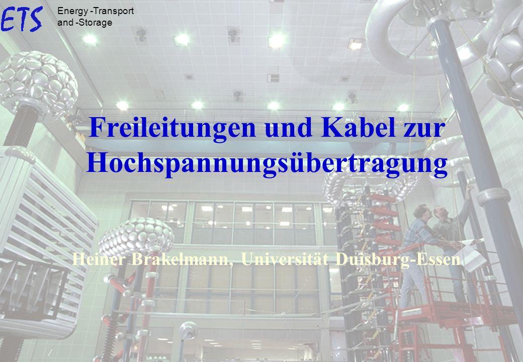 University Duisburg-Essen 1 Freileitungen und Kabel zur Hochspannungsübertragung Heiner Brakelmann, Universität Duisburg-Essen Energy -Transport and -