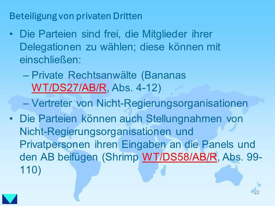 Beteiligung von privaten Dritten Die Parteien sind frei, die Mitglieder ihrer Delegationen zu wählen; diese können mit einschließen: –Private Rechtsan