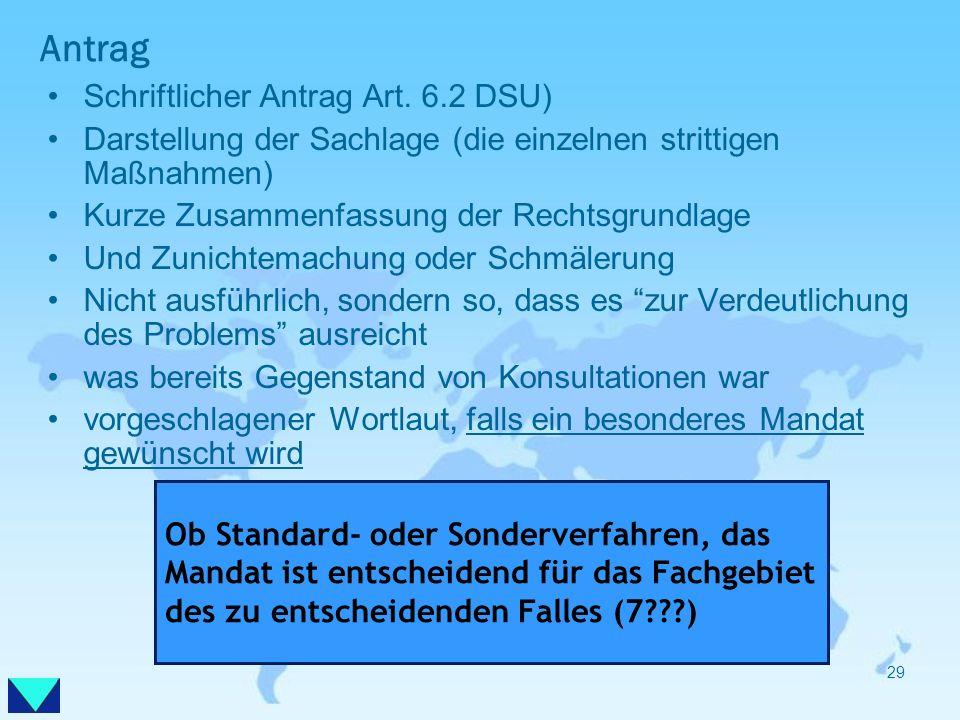 Antrag Schriftlicher Antrag Art. 6.2 DSU) Darstellung der Sachlage (die einzelnen strittigen Maßnahmen) Kurze Zusammenfassung der Rechtsgrundlage Und