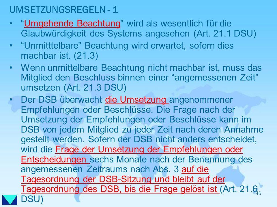 UMSETZUNGSREGELN - 1 Umgehende Beachtung wird als wesentlich für die Glaubwürdigkeit des Systems angesehen (Art. 21.1 DSU) Unmitttelbare Beachtung wir