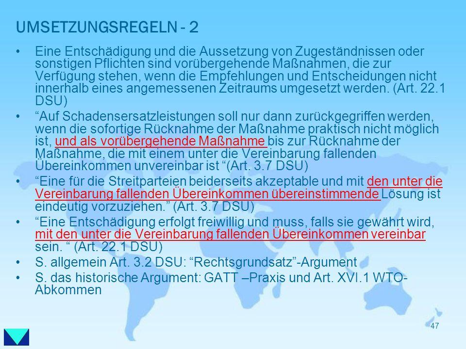 UMSETZUNGSREGELN - 2 Eine Entschädigung und die Aussetzung von Zugeständnissen oder sonstigen Pflichten sind vorübergehende Maßnahmen, die zur Verfügu