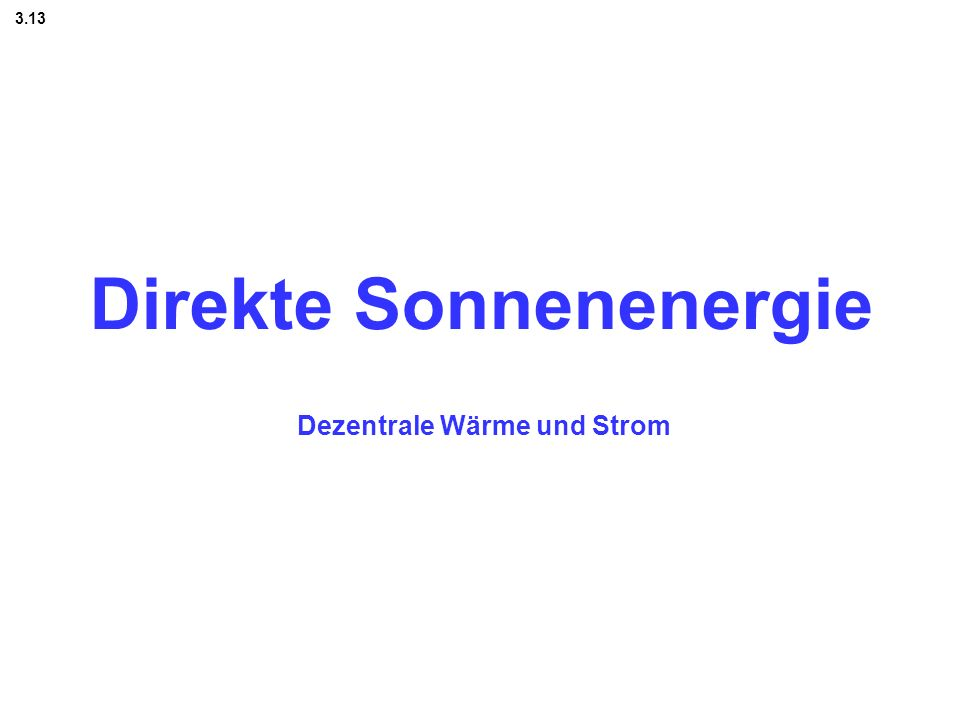3.13.12.2 Kollektorbauarten Quelle: FVS-Themen2005_Eisenmann-Rommel-Späte-Drück_Solarkollektoren