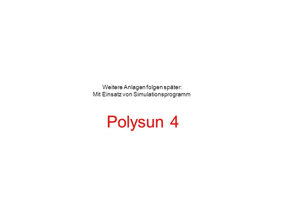 Weitere Anlagen folgen später: Mit Einsatz von Simulationsprogramm Polysun 4