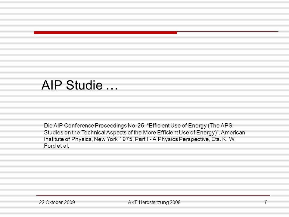 22 Oktober 2009AKE Herbstsitzung 2009 7 AIP Studie … Die AIP Conference Proceedings No.