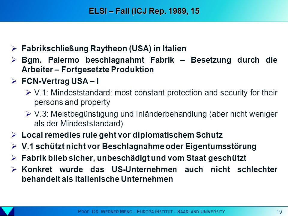P ROF. D R. W ERNER M ENG - E UROPA I NSTITUT - S AARLAND U NIVERSITY 19 Fabrikschließung Raytheon (USA) in Italien Bgm. Palermo beschlagnahmt Fabrik