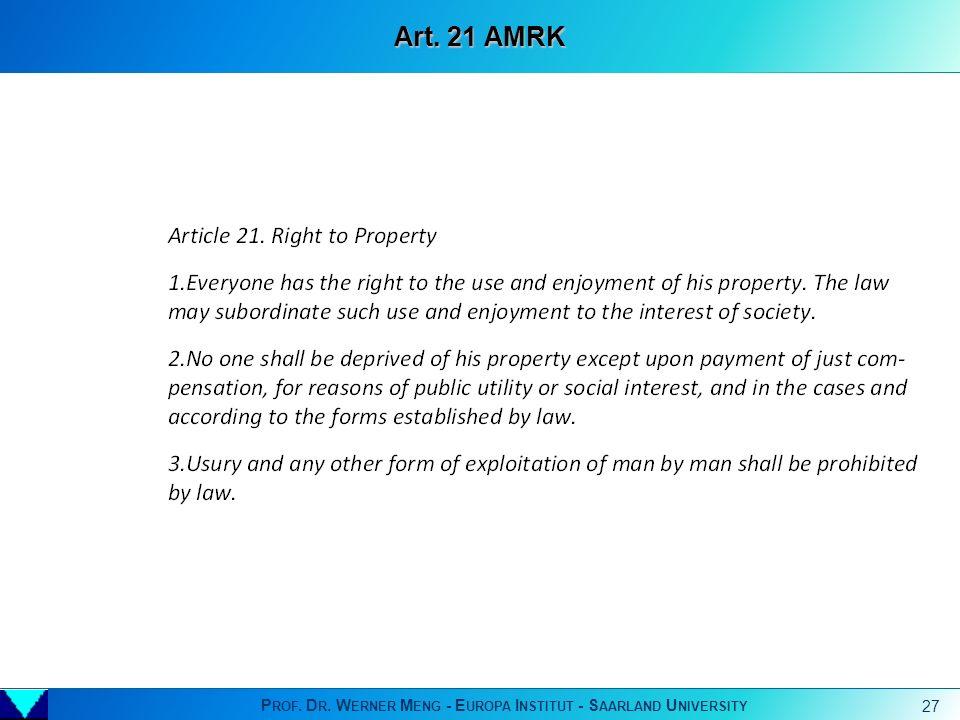 P ROF. D R. W ERNER M ENG - E UROPA I NSTITUT - S AARLAND U NIVERSITY 27 Art. 21 AMRK