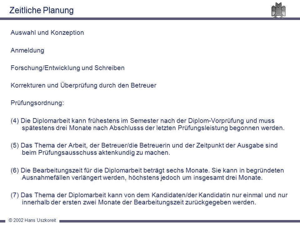 © 2002 Hans Uszkoreit Zeitliche Planung Auswahl und Konzeption Anmeldung Forschung/Entwicklung und Schreiben Korrekturen und Überprüfung durch den Bet