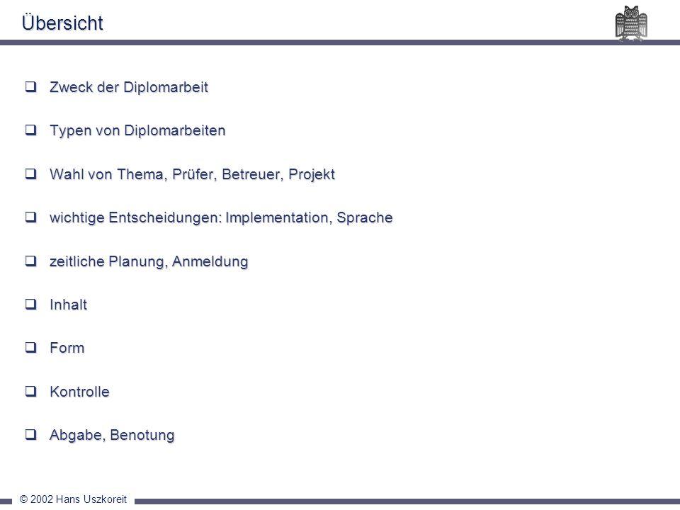 © 2002 Hans Uszkoreit Inhalt Stand der Forschung Schilderung der Aufgabenstellung -- Motivation Schilderung der Methoden ArgumentationBeispieleProgrammcode