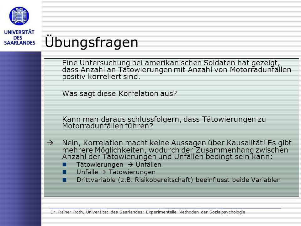 Dr. Rainer Roth, Universität des Saarlandes: Experimentelle Methoden der Sozialpsychologie Übungsfragen Eine Untersuchung bei amerikanischen Soldaten