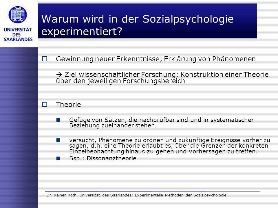 Dr. Rainer Roth, Universität des Saarlandes: Experimentelle Methoden der Sozialpsychologie Warum wird in der Sozialpsychologie experimentiert? Gewinnu