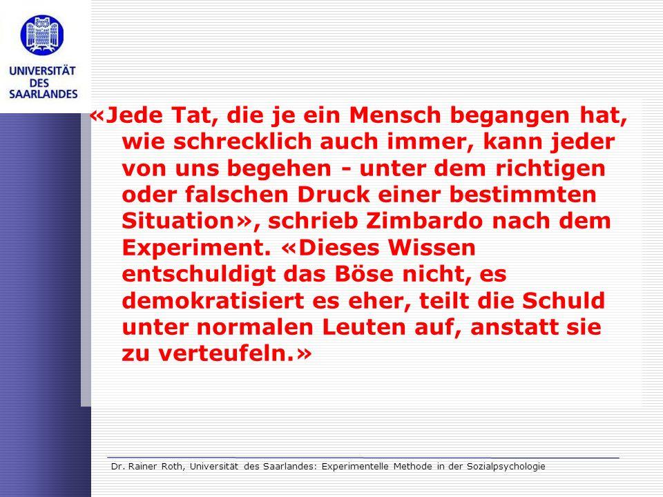 Dr. Rainer Roth, Universität des Saarlandes: Experimentelle Methode in der Sozialpsychologie «Jede Tat, die je ein Mensch begangen hat, wie schrecklic
