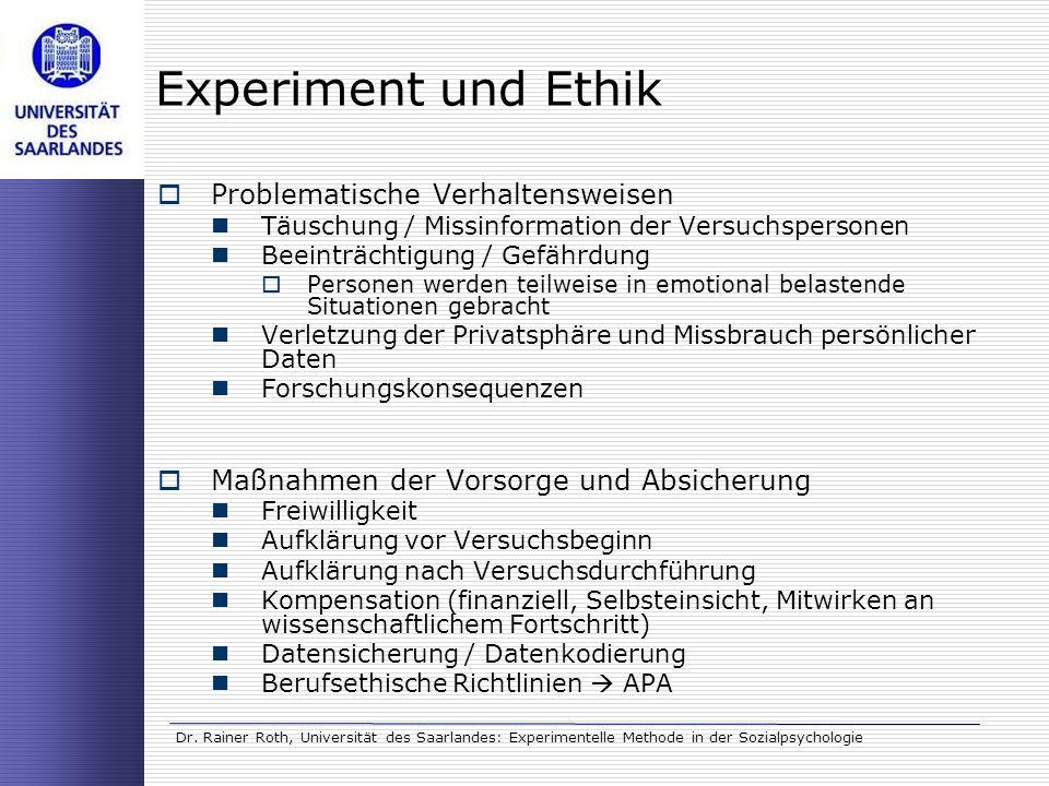 Dr. Rainer Roth, Universität des Saarlandes: Experimentelle Methode in der Sozialpsychologie Experiment und Ethik Problematische Verhaltensweisen Täus