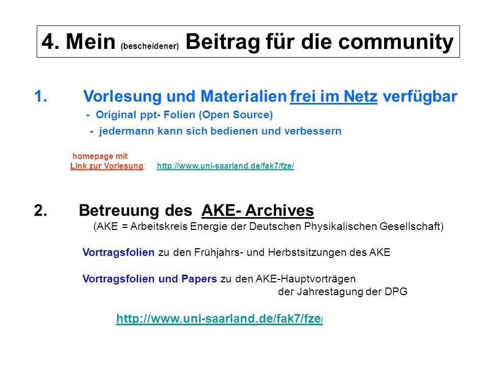 4. Mein (bescheidener) Beitrag für die community 1. Vorlesung und Materialien frei im Netz verfügbar - Original ppt- Folien (Open Source) - jedermann