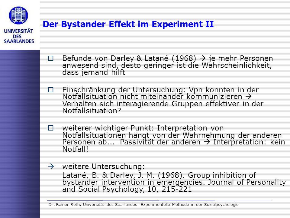 Dr. Rainer Roth, Universität des Saarlandes: Experimentelle Methode in der Sozialpsychologie Der Bystander Effekt im Experiment II Befunde von Darley